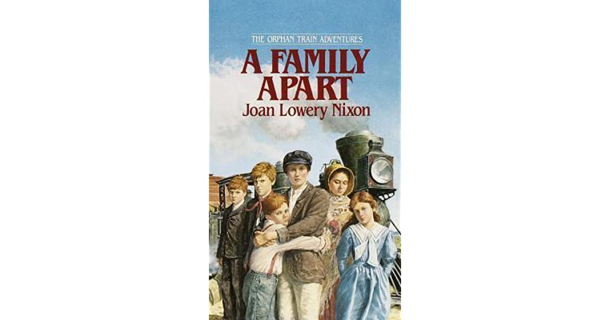 Ebook A Family Apart Orphan Train Adventures 1 By Joan Lowery Nixon