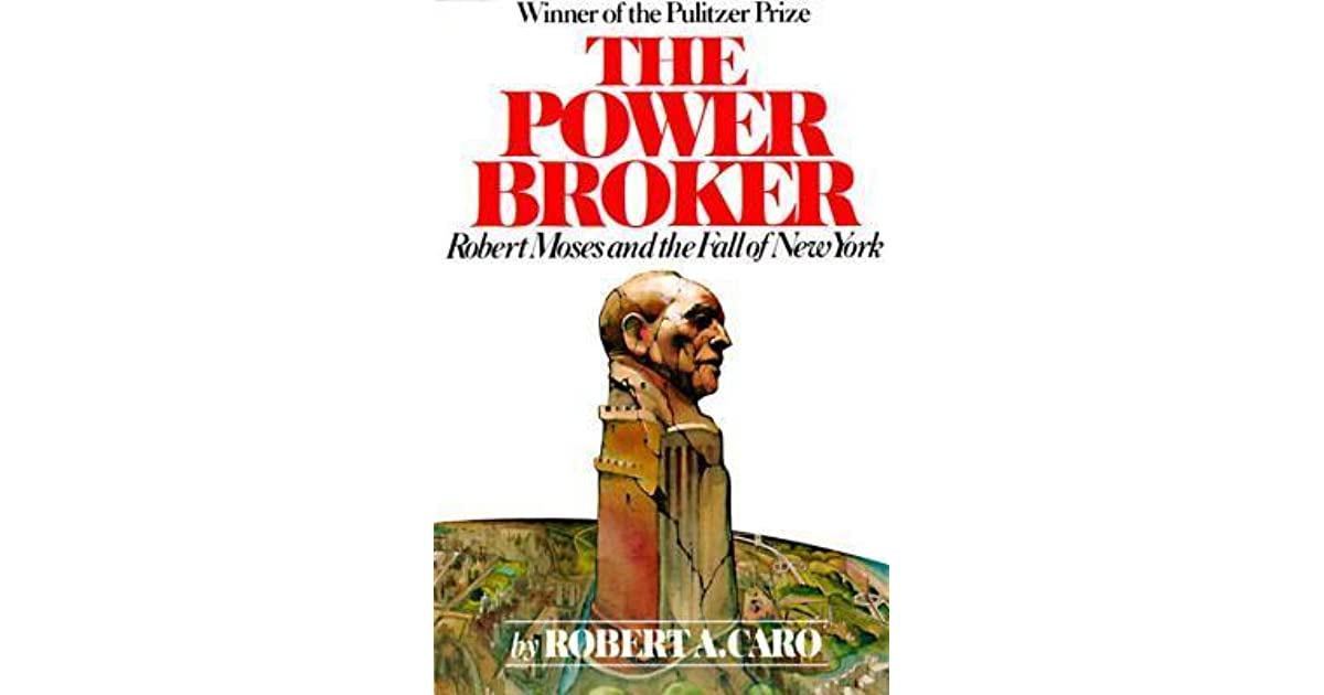 a review of the power broker by robert caro Reviews the power broker  robert caro's the power broker is the citizen kane of books this is not only because of how often both are almost universally praised .