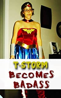 T-Storm Becomes Badass