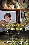 Die Griekwastad Moorde: Die Misdaad Wat Suid-Afrika Geruk Het