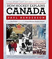 How Hockey Explains Canada: The Sport That Defines a Country