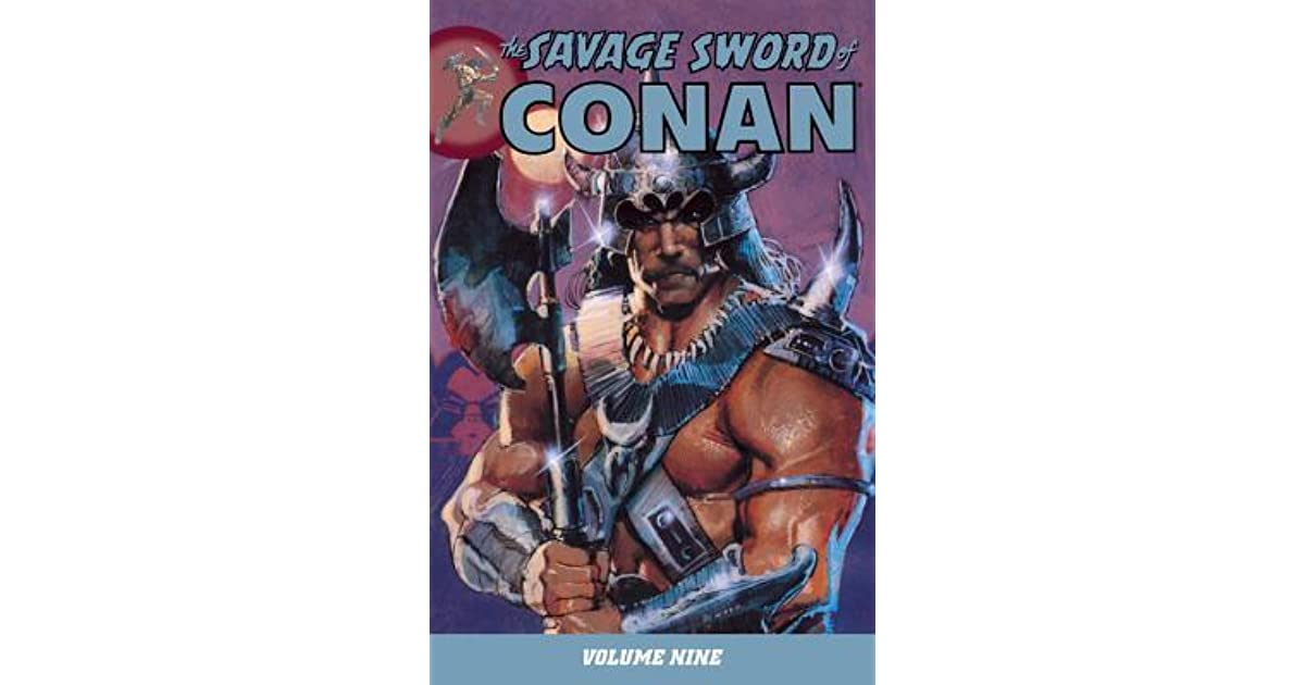 The Savage Sword of Conan, Volume 9 by Michael L  Fleisher