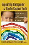Supporting Transgender and Gender Creative Youth: Schools, Families, and Communities in Action
