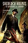 Sherlock Holmes and the Vampires of London (Sherlock Holmes et les Vampires de Londres #1-2)