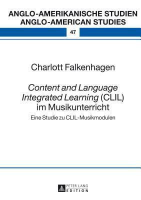 Content and Language Integrated Learning (CLIL) Im Musikunterricht: Eine Studie Zu CLIL-Musikmodulen