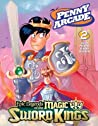 Epic Legends of the Magic Sword Kings (Penny Arcade, #2)
