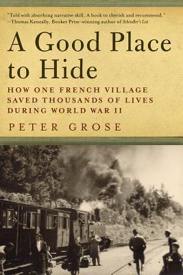 A Good Place to Hide: How One French Village Saved Thousands of Lives During World War II