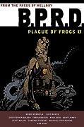 B.P.R.D.: Plague of Frogs 1