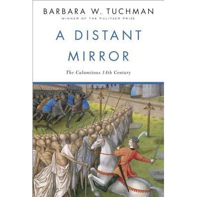 A Distant Mirror The Calamitous 14th Century By Barbara W