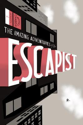 The Amazing Adventures of the Escapist, Volume 1 by Michael Chabon