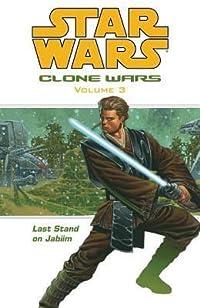 Star Wars: Clone Wars, Volume 3: Last Stand on Jabim