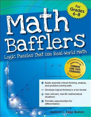 Math Bafflers, Grades 6-8: Logic Puzzles That Use Real-World Math