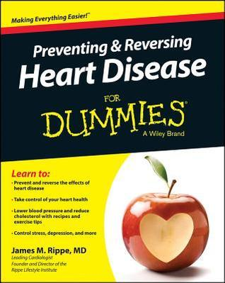 Preventing and Reversing Heart Disease For Dummies- 3rd edition
