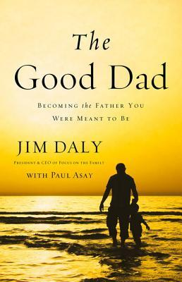 The Good Dad by Jim Daly