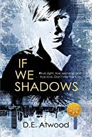 If We Shadows [Library Edition]