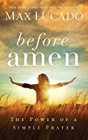Before Amen (International Edition): The Power of a Simple Prayer