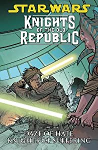 Daze of Hate, Knights of Suffering (Star Wars: Knights of the Old Republic, #4)