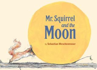 Mr. Squirrel and the Moon by Sebastian Meschenmoser