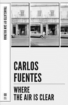 La Región Más Transparente By Carlos Fuentes