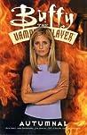 Buffy the Vampire Slayer: Autumnal (Buffy the Vampire Slayer Comic #26 Buffy Season 5)