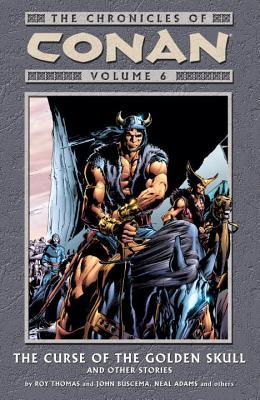 The Chronicles of Conan, Volume 6: The Curse of the Golden Skull and Other Stories