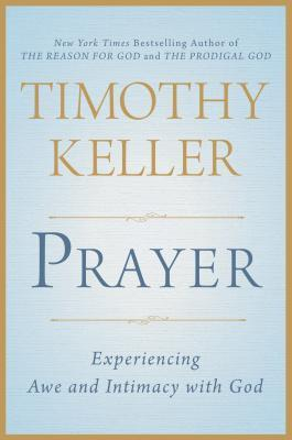Prayer by Timothy J. Keller