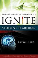Research-Based Strategies to Ignite Student Learning: Insights from a Neurologist and Classroom Teacher: Insights from a Neurologist and Classroom Teacher