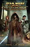 Threat of Peace (Star Wars: The Old Republic Comic, #2)