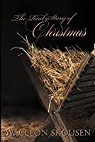 The Real Story of Christmas by W. Cleon Skousen