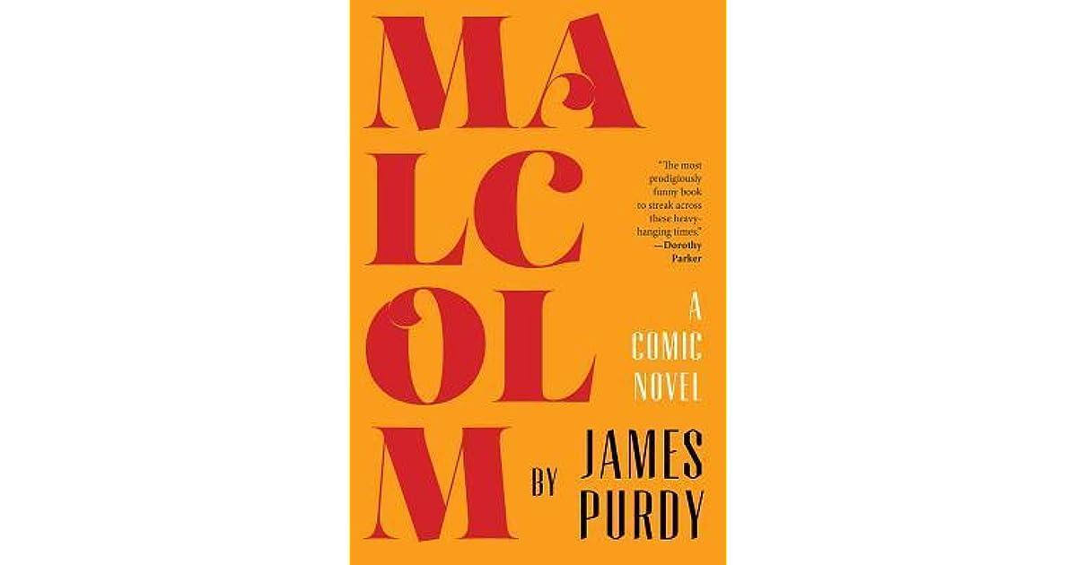 Malcolm: A Comic Novel by James Purdy