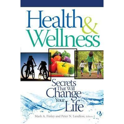 Health wellness secrets that will change your life by mark a finley fandeluxe Choice Image