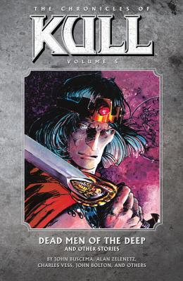 The Chronicles of Kull, Vol. 5: Dead Men of the Deep and Other Stories