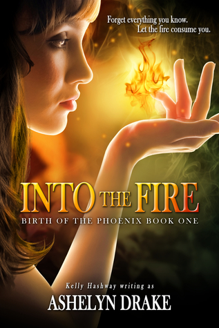 Into the Fire (Birth of the Phoenix #1)