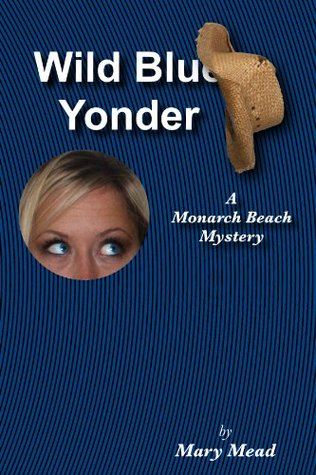 Wild Blue Yonder (The Monarch Beach mysteries)