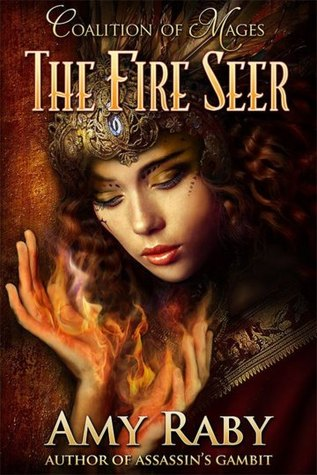 The Fire Seer (Coalition Of Mages, #1)