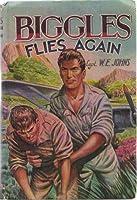 Biggles Flies Again (Biggles, #5)