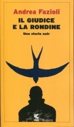 Il giudice e la rondine by Andrea Fazioli