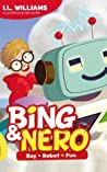 Bing & Nero: Boy+Robot=Fun