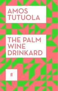 The Palm-Wine Drinkard by Amos Tutuola