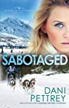 Review ebook Sabotaged (Alaskan Courage, #5) by Dani Pettrey