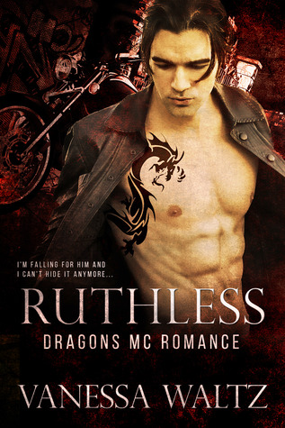 Ruthless (Dragons MC, #1) by Vanessa Waltz