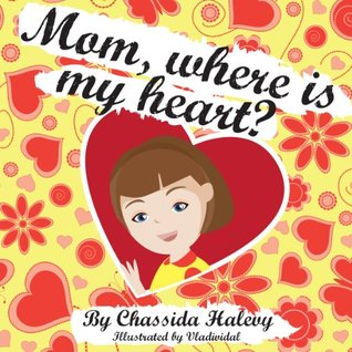 Children's Book: Mom, where is my heart? (Happy Children's Books Collection)