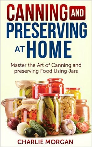 Canning and Preserving  Master - Charlie Morgan