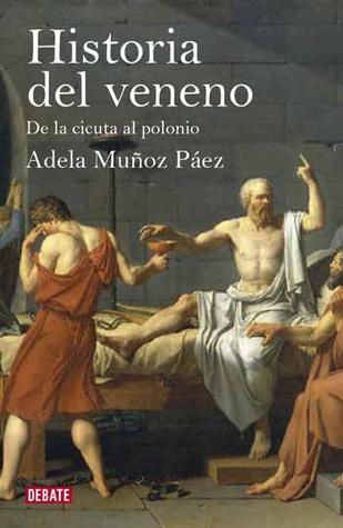 Historia del veneno by Adela Muñoz Páez
