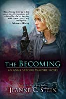 The Becoming (Anna Strong Chronicles #1)
