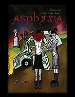 Asphyxia - A Smut Saga, Vol. 1