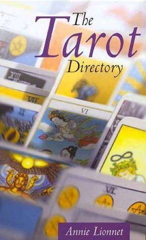 The Tarot Directory by Annie Lionnet (2006-12-01)