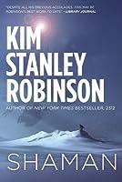 Shaman: A Novel of the Ice Age