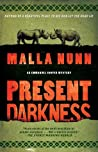 Present Darkness by Malla Nunn