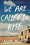We Are Called to Rise by Laura  McBride